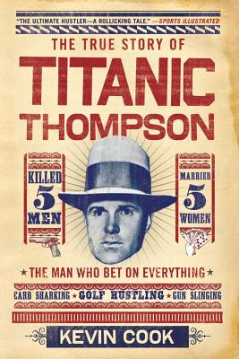 Titanic Thompson By Cook, Kevin