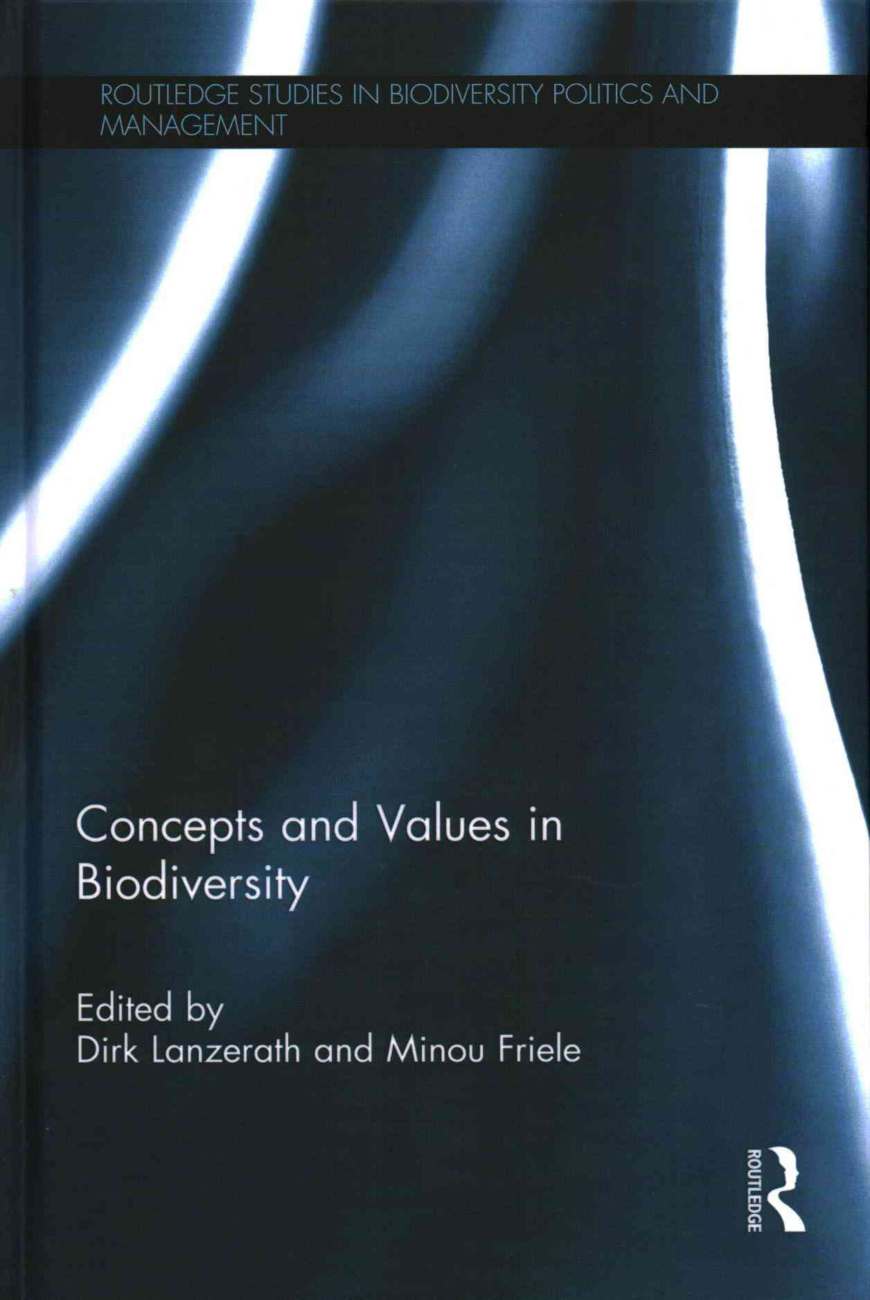 Concepts and Values in Biodiversity By Lanzerath, Dirk (EDT)/ Friele, Minou (EDT)