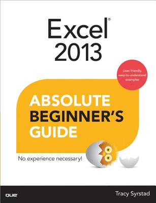 Excel 2013 Absolute Beginner's Guide By Syrstad, Tracy
